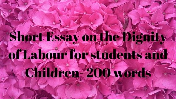 Short Essay on the Dignity of Labour for Students- 200 words