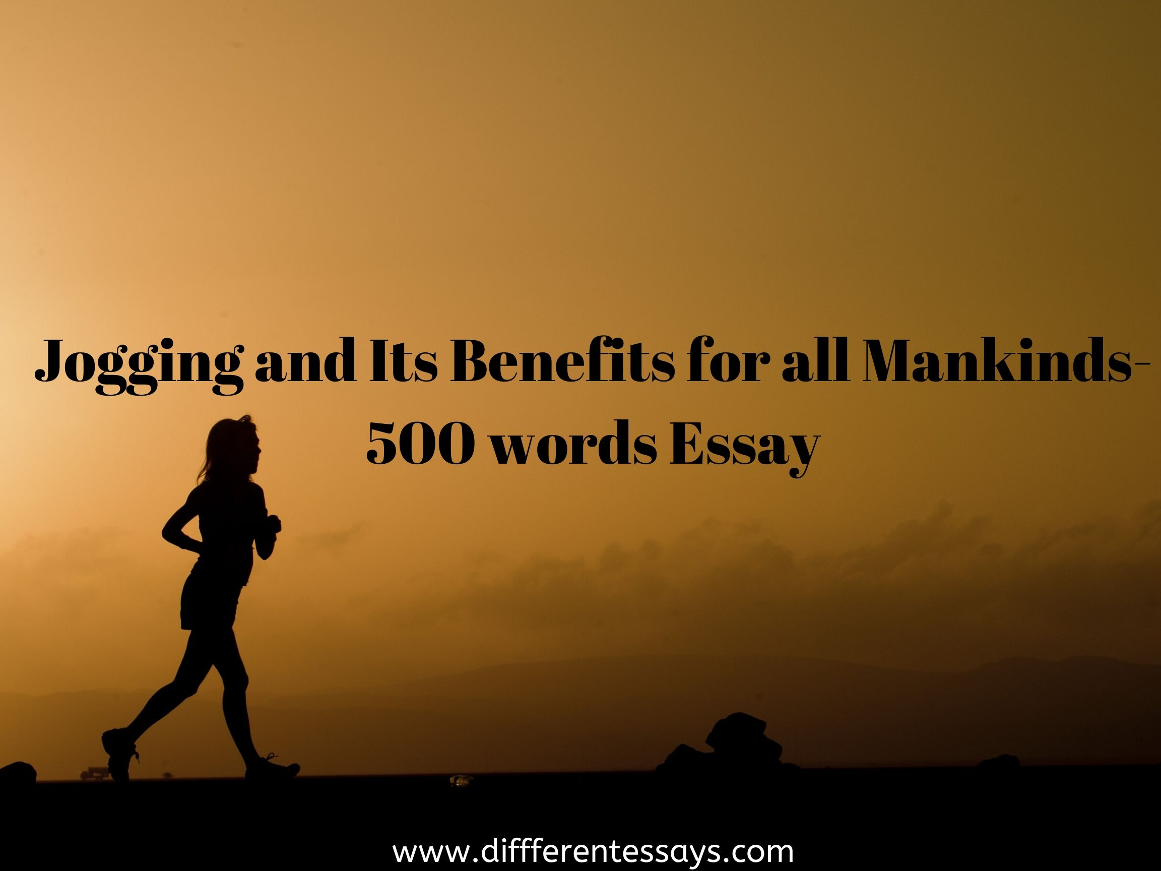Jogging and Its Benefits for all Mankinds-500 words Essay