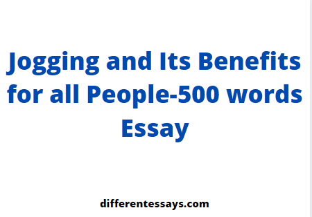Jogging and Its Benefits for all People-500 words Essay
