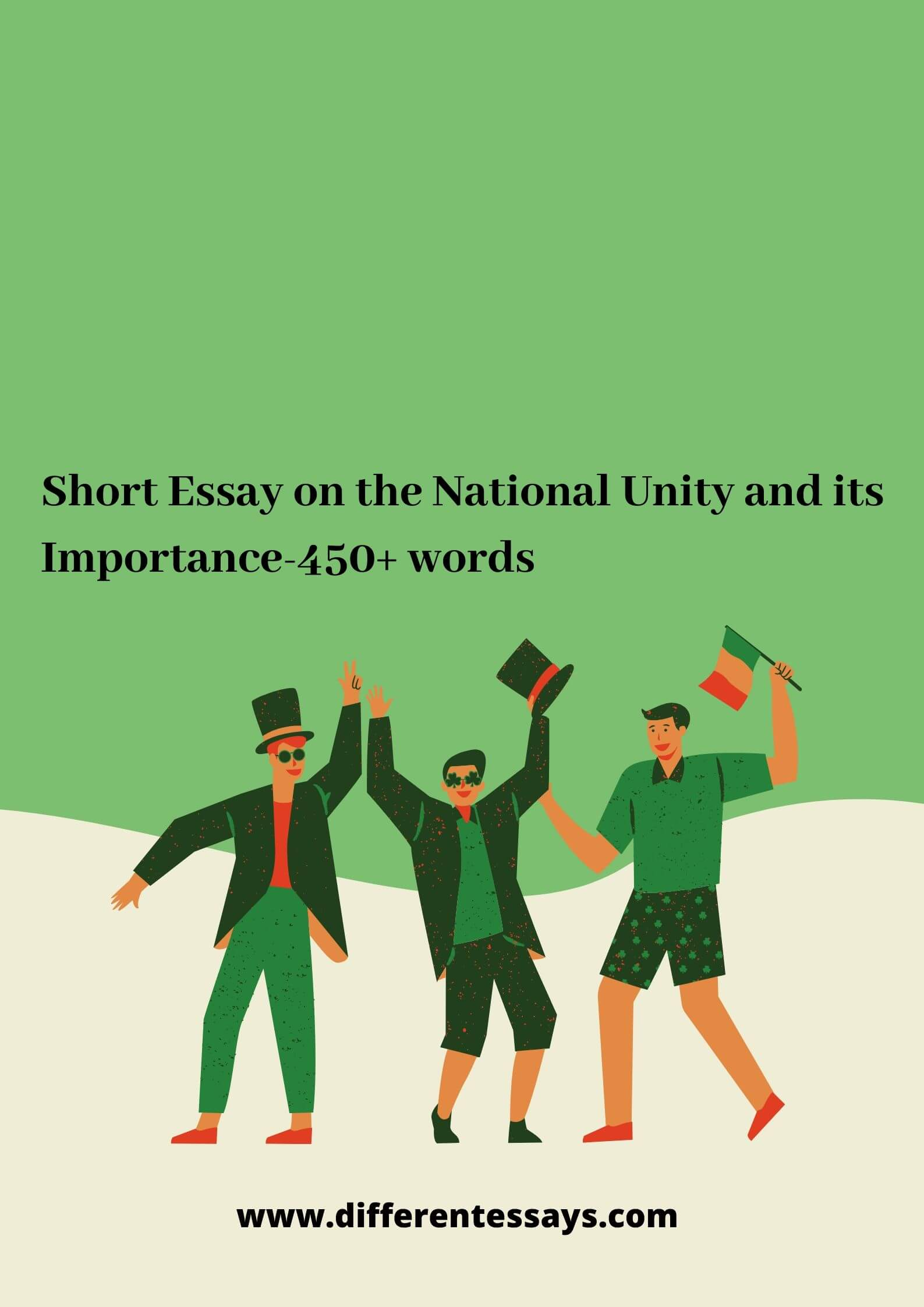 Short Essay on the National Unity and its Importance-450+ words