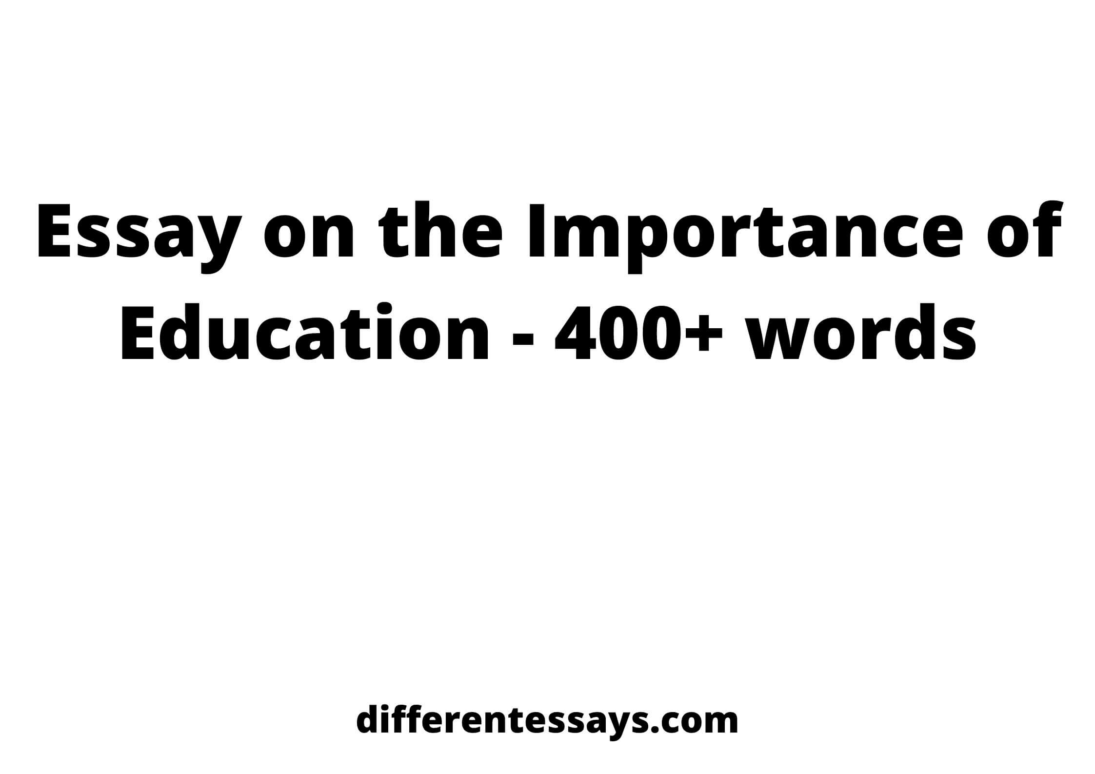 Essay on the Importance of Education - 400+ words
